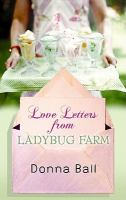 Love Letters From Ladybug Farm