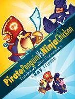 Pirate Penguin Vs Ninja Chicken