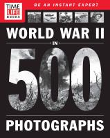 World War II in 500 Photographs