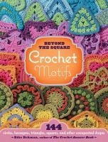 Beyond the Square Crochet Motifs