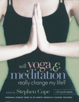 Will Yoga and Meditation Really Change My Life?