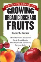 Storey's Guide To Growing Organic Orchard Fruits