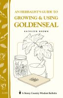 An Herbalist's Guide to Growing and Using Goldenseal