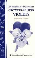 An Herbalist's Guide to Growing and Using Violets