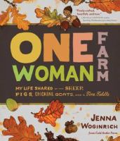 One-woman farm : my life shared with sheep, pigs, chickens, goats and a fine fiddle