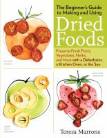 The Beginner's Guide to Making and Using Dried Foods
