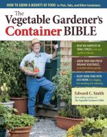 The Vegetable Gardener's Container Bible