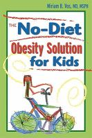 The No-diet Obesity Solution for Kids