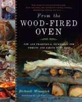 From the wood-fired oven : new and traditional techniques for cooking and baking with fire