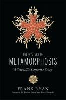 The Mystery of Metamorphosis