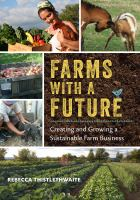 Farms with a future : creating and growing a sustainable farm business