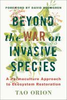 Beyond the War on Invasive Species