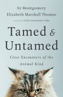 Tamed and Untamed : Close Encounters of the Animal Kind