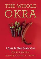 The Whole Okra: A Seed to Stem Celebration