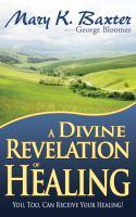 A Divine Revelation of Healing