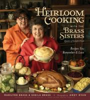 Heirloom Cooking With the Brass Sisters, Queens of Comfort Food