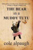 The Bear in A Muddy Tutu