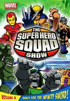 The Super Hero Squad Show: Volume 4, Quest for the Infinity Sword!