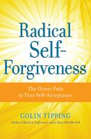 Radical Self-forgiveness
