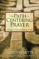 The Path of Centering Prayer