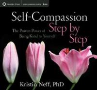 Self-compassion Step by Step