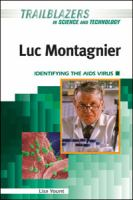 Luc Montagnier: Identifying the AIDS Virus (Trailblazers in Science and Technology)