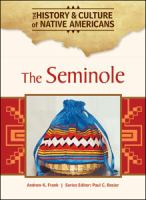Seminole (The History and Culture of Native Americans)