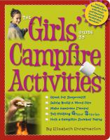 The Girls' Guide To Campfire Activities