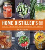 The Home Distiller's Handbook