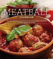 The Complete Meatball Cookbook