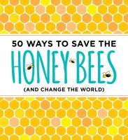 50 Ways to Save the Honey Bees