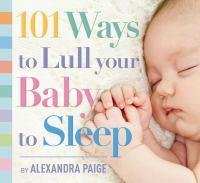 101 Ways to Lull your Baby to Sleep