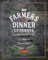 The Farmers Dinner Cookbook