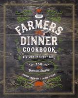 The Farmers Dinner Cookbook