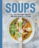 Soups : over 100 internationally inspired soups and stews