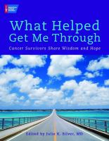 What Helped Me Get Through(cancer Survivors Share Wisdom And Hope)
