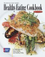 The American Cancer Society's Healthy Eating Cookbook