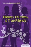 Cliques, Crushes and True Friends