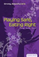 Playing Safe, Eating Right