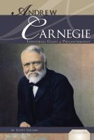 Andrew Carnegie: Industrial Giant and Philanthropist (Essential Lives)