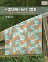 Modern basics II : 14 easy patchwork quilt patterns