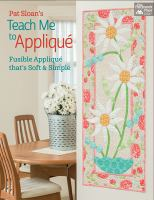 Pat Sloan's Teach Me to Appliqué