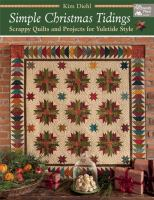Simple Christmas tidings : scrappy quilts and projects for yuletide style