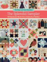 The splendid sampler : 100 spectacular blocks from a community of quilters