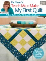 Pat Sloan's Teach Me to Make My First Quilt