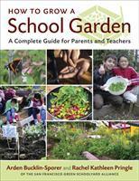 How to Grow A School Garden