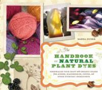 The Handbook of Natural Plant Dyes
