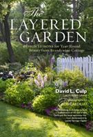 The Layered Garden Design Lessons for Year-round Beauty From Brandywine Cottage