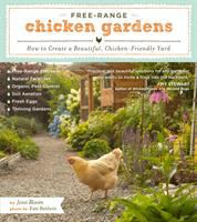 cover of Free-Range Chicken Gardens: How to Create a Beautiful, Chicken-friendly Yard