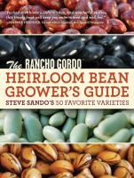 The Rancho Gordo Heirloom Bean Grower's Guide